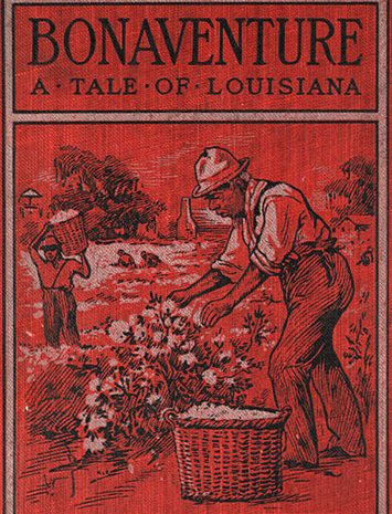 """""""Bonaventure, A Tale of Louisiana"""" by George W. Cable"""