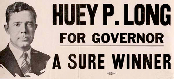 Huey P. Long  for Governor