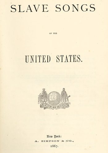 """Slave Songs of the United States"""