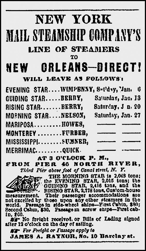 A newspaper advertisement from New YorkÕs Commercial Advertiser lists the Evening Star as one of many ships plying the steamer route between New York and New Orleans in 1866. Courtesy of Tulane University Library