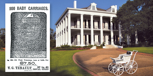 above: Wareroom of the W. G. Tebault furniture store. A white wicker pram in the collection of the Dunleith antebellum mansion in Natchez, Mississippi, appears to be one of thousands in the inventory of W. G. Tebault. Courtesy of Cyble T. Gontar