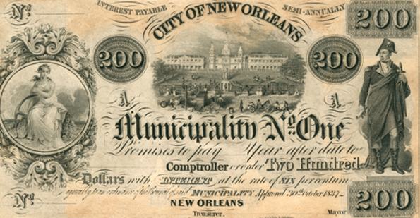 City of New Orleans, First Municipality, 200-dollar note (obverse side) printed in New Orleans, Louisiana, October 30, 1837; engravingby John V. Childs, engraver, Courtesy of THNOC, gift of Boyd Cruise,1947.28